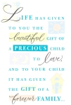 Life has given you the beautiful gift of a precious child to love
